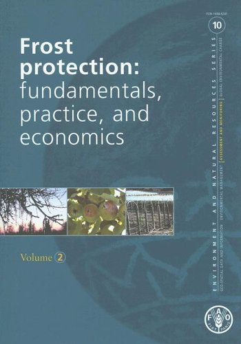 Frost Protection: Fundamentals, Practice, and Economics (Environment and Natural Resources Management Series)