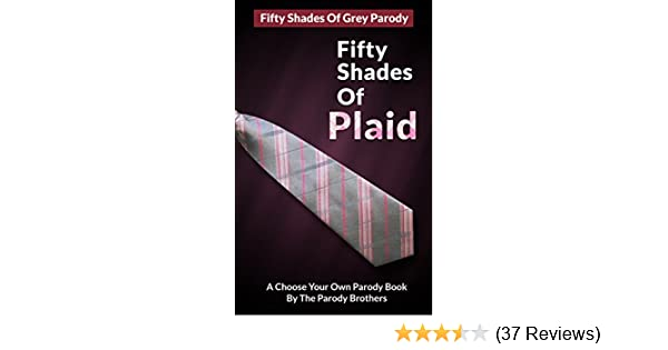 Fifty shades of grey parody fifty shades of plaid fifty shades fifty shades of grey parody fifty shades of plaid fifty shades of grey parody satire book 1 kindle edition by parody brothers fandeluxe Gallery