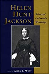 Helen Hunt Jackson: Selected Colorado Writings Paperback