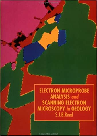 Electron Microprobe Analysis and Scanning Electron Microscopy in Geology: Amazon.es: Reed, S. J. B.: Libros en idiomas extranjeros
