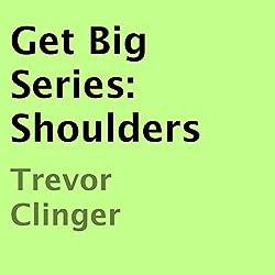 Get Big Series: Shoulders
