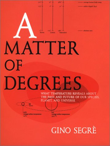 A Matter of Degrees: What Temperature Reveals About the Past and Future of Our Species, Planet, and Universe pdf epub