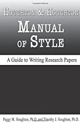 Houghton & Houghton Manual of Style (A Guide to Writing Research Papers)
