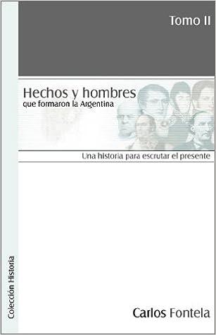 Book Hechos y Hombres Que Formaron La Argentina. Tomo II: 2
