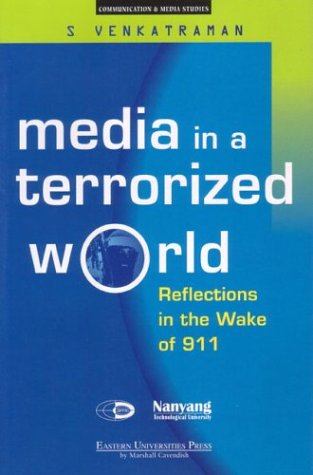 Media in a Terrorized World: Reflections in the Wake of 911 (Communication & Media Studies)