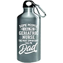 Geriatric Nurse Calls Me Dad Fathers Day Gift - Water Bottle
