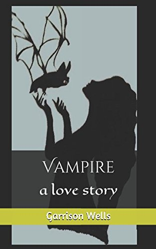 Vampire: a love story: Poems for the sensual ones