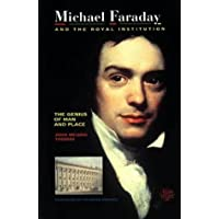 Michael Faraday and The Royal Institution: The Genius of Man and Place (PBK)