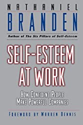 Self Esteem at Work: How Confident People Make Powerful Companies