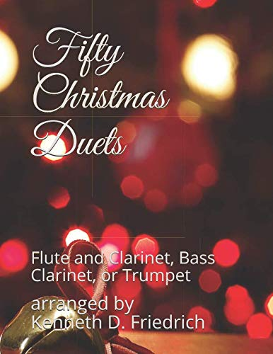 Fifty Christmas Duets: Flute and Clarinet, Bass Clarinet, or Trumpet (Christmas Flute Trumpet Duet)