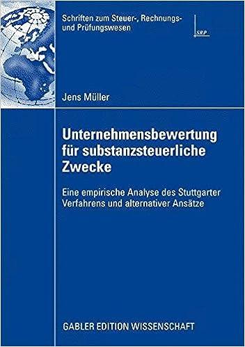 Unternehmensbewertung für substanzsteuerliche Zwecke (Schriften zum Steuer-, Rechnungs- und Prüfungswesen)