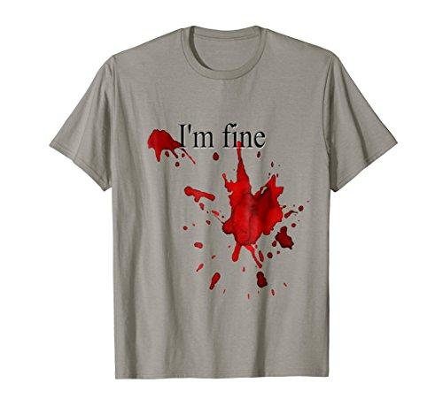 Funny Halloween Shirt Im Fine Blood Splatter Bloody Costume ()