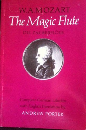 The Magic Flute: Die Zauberflote: Complete German Libretto By Emanuel Schikaneder - Magic Flute Libretto