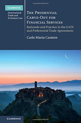 The Prudential Carve Out For Financial Services  Rationale And Practice In The Gats And Preferential Trade Agreements  Cambridge International Trade And Economic Law