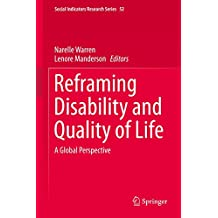 Reframing Disability and Quality of Life: A Global Perspective (Social Indicators Research Series Book 52)