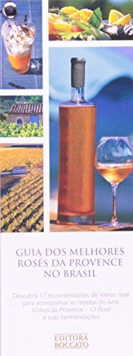 Os Vinhos da Provence. O Rosé e Suas Harmonizações