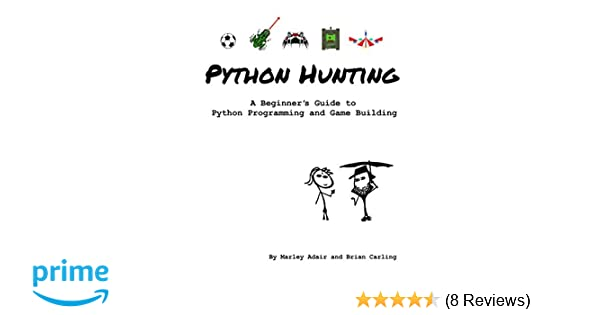Python Hunting: A beginner's guide to programming and game building