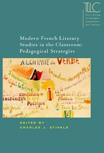 Modern French Literary Studies in the Classroom: Pedagogical Strategies: 1st (First) Edition pdf