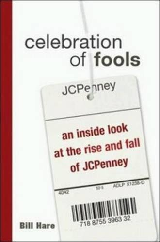 Download Celebration of Fools: An Inside Look at the Rise and Fall of JCPenney ebook
