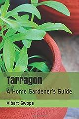 Tarragon: A Home Gardener's Guide Paperback
