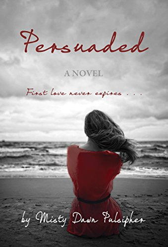 Persuaded by [Pulsipher, Misty Dawn]