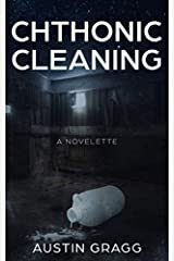 Chthonic Cleaning: A Novelette Paperback