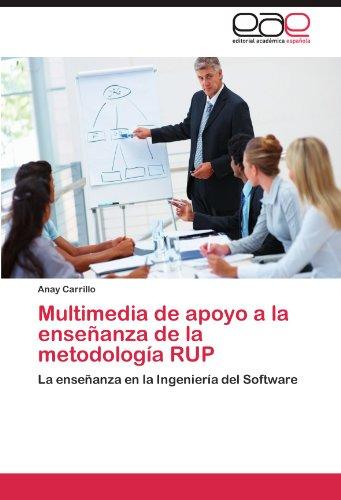Multimedia de apoyo a la enseñanza de la metodología RUP: La enseñanza en la Ingeniería del Software (Spanish Edition)