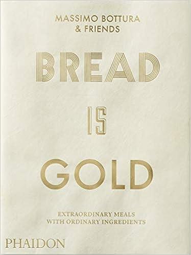bb98a3852ed72f Bread Is Gold  Amazon.co.uk  Massimo Bottura  9780714875361  Books