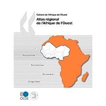 Cahiers de L'Afrique de L'Ouest Atlas Rgional de L'Afrique de L'Ouest