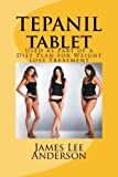TEPANIL Tablet: Used as Part of a Diet Plan for Weight Loss Treatment