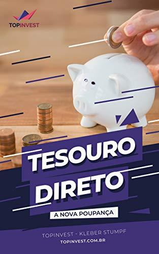 Desmistificando o Tesouro Direto: Um Guia do Iniciante ao Avançado em Tesouro Direto