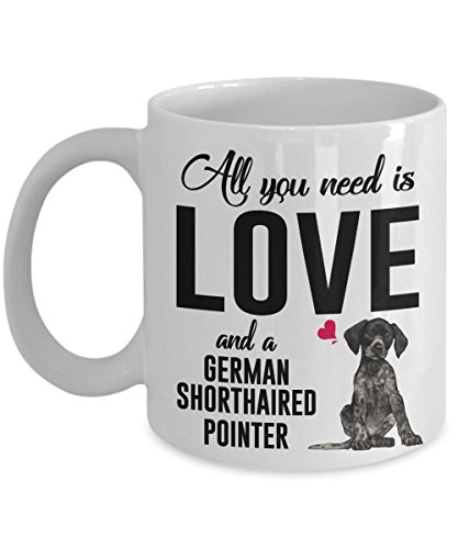Kiwi Styles All You Need Is Love And A German Shorthaired Pointer Mug - 11Oz White Tea/ Coffee Ceramic Mug For Dog Lovers, Friends, Family member -