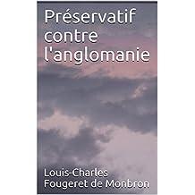 Préservatif contre l'anglomanie (French Edition)