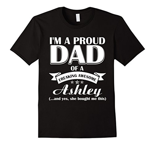 mens-im-a-proud-dad-of-a-freaking-awesome-ashley-fathers-day-xl-black