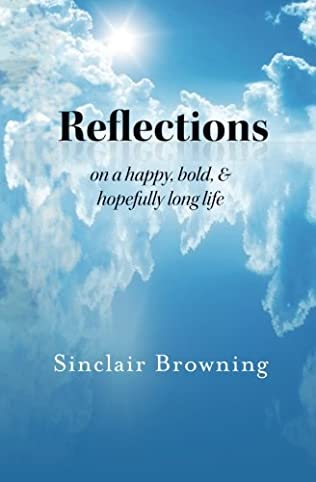 book cover of Reflections On A happy, bold and hopefully long Life