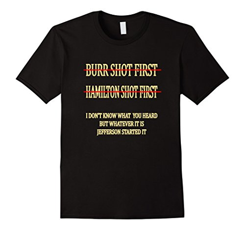 First Tee Shot (Mens Burr shot first Tshirt Hamilton shot first funny Tee Shirt Small Black)