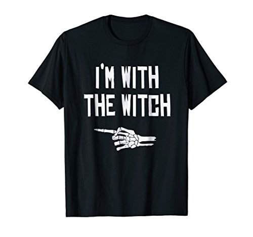 I'm with the Witch - Funny T-Shirt for Halloween