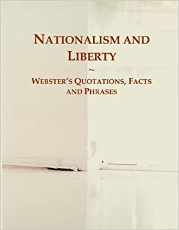 Book Nationalism and Liberty: Webster's Quotations, Facts and Phrases