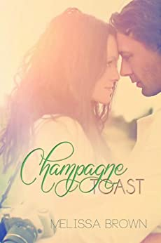 Champagne Toast (Love of My Life Series Book 2) by [Brown, Melissa]