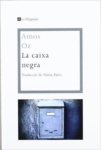 La caixa negra (OTROS LA MAGRANA): Amazon.es: AMOS OZ , NURIA PARES SELLARES: Libros
