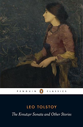 The Kreutzer Sonata and Other Stories (Penguin Classics)