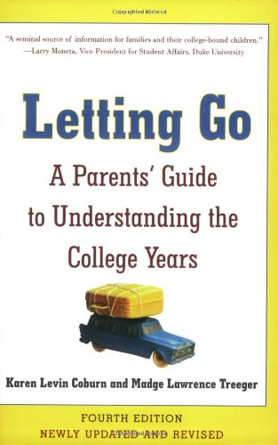 Letting Go: A Parents' Guide to Understanding the College Years, Fourth Edition