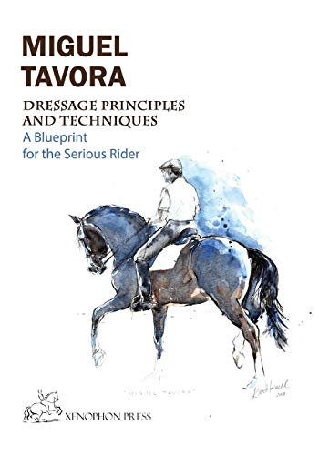 Dressage Principles and Techniques: A blueprint for the serious rider