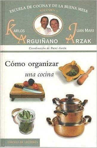 ESCUELA DE LA COCINA Y DE LA BUENA MESA Nº 6: Como organizar una ...