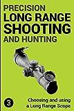 Precision Long Range Shooting And Hunting: Choosing