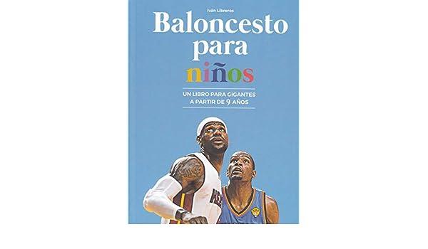 Baloncesto para niños. Un libro para gigantes: Iván Libreros ...