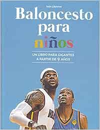 Baloncesto para niños: Un libro para gigantes a partir de 9 años ...
