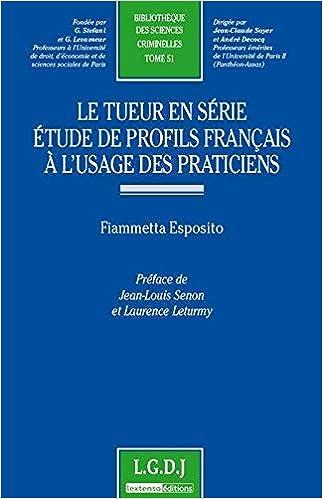 Amazon Fr Le Tueur En Serie Etude De Profils Francais A L