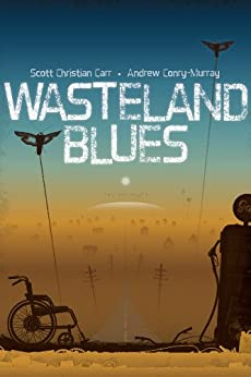 Wasteland Blues by [Carr, Scott Christian, Conry-Murray, Andrew]