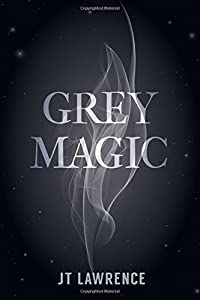 Grey Magic (Grey Magic: Fire) (Volume 1)